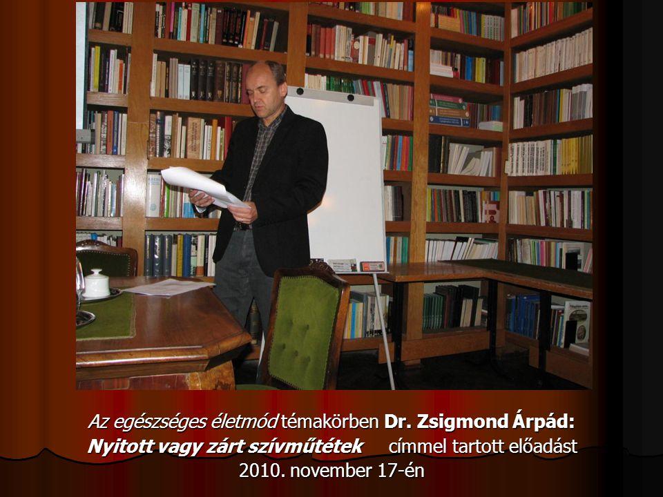 Az egészséges életmód témakörben Dr. Zsigmond Árpád: