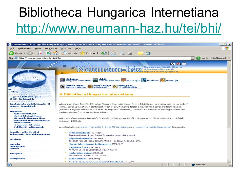 Bibliotheca Hungarica Internetiana http://www.neumann-haz.hu/tei/bhi/