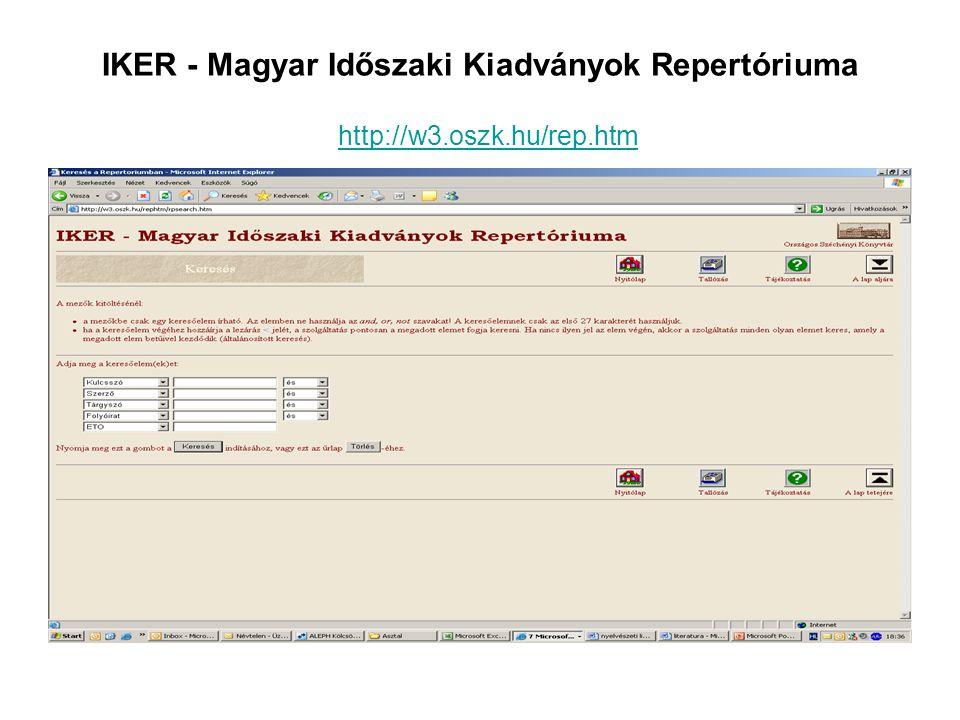 IKER - Magyar Időszaki Kiadványok Repertóriuma http://w3. oszk. hu/rep