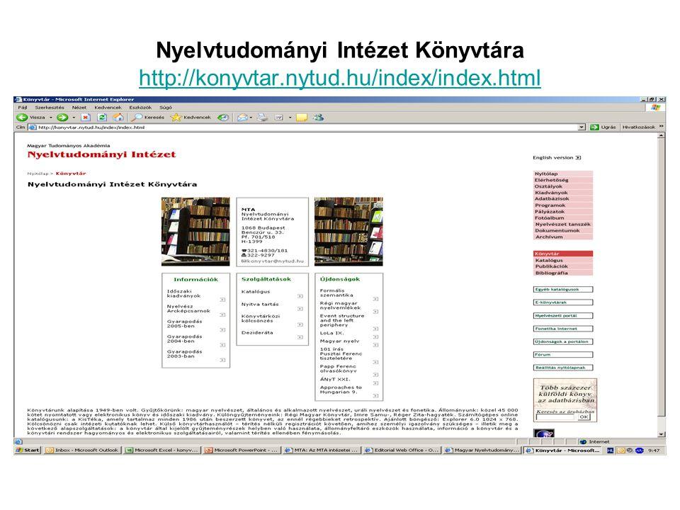 Nyelvtudományi Intézet Könyvtára http://konyvtar.nytud.hu/index/index.html