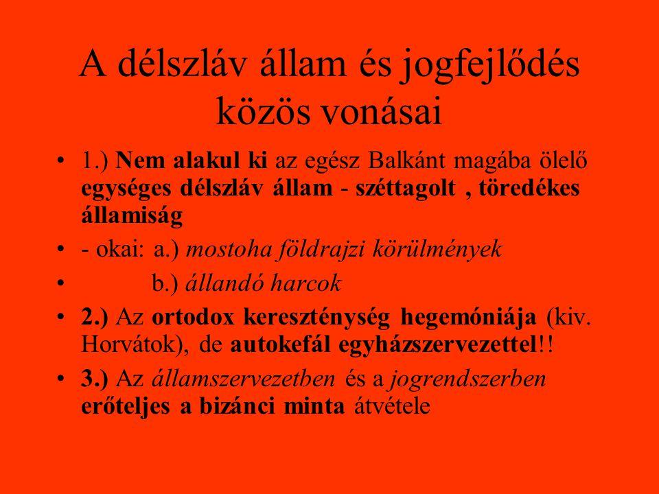 A délszláv állam és jogfejlődés közös vonásai