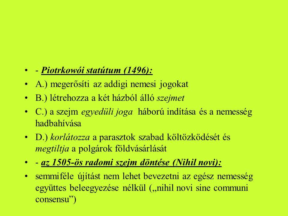 - Piotrkowói statútum (1496):
