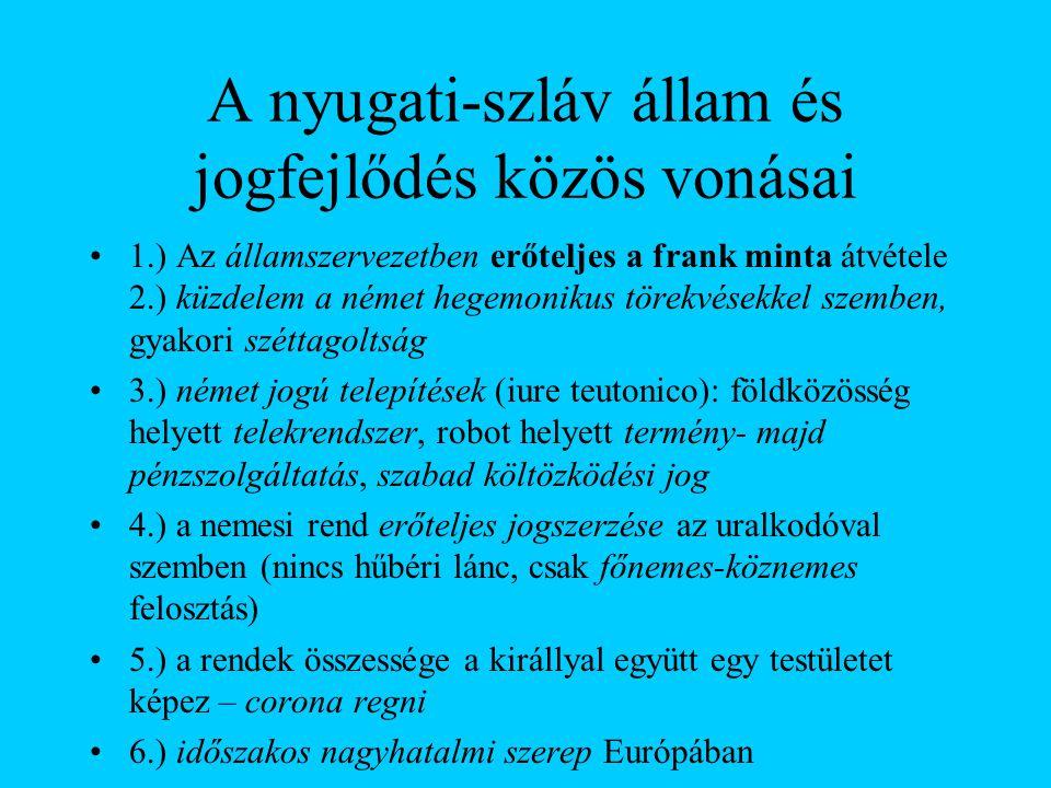 A nyugati-szláv állam és jogfejlődés közös vonásai