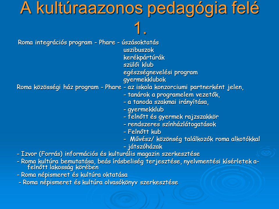 A kultúraazonos pedagógia felé 1.