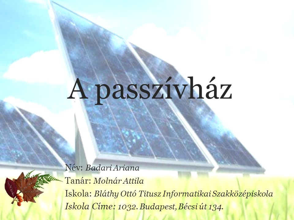 A passzívház Név: Badari Ariana Tanár: Molnár Attila