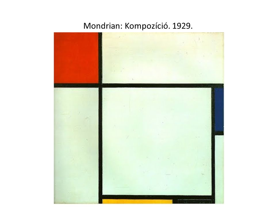 Mondrian: Kompozíció. 1929.
