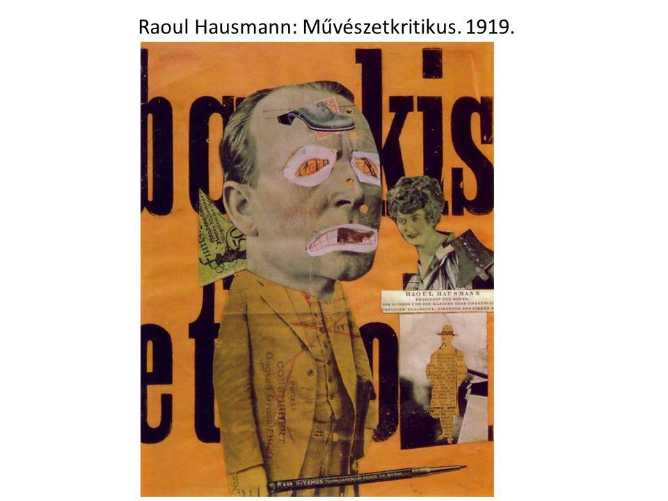 Raoul Hausmann: Művészetkritikus. 1919.
