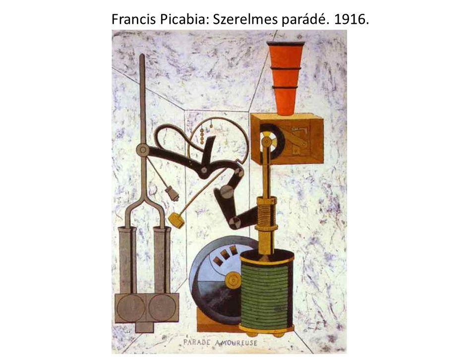 Francis Picabia: Szerelmes parádé. 1916.