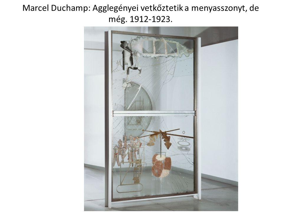 Marcel Duchamp: Agglegényei vetkőztetik a menyasszonyt, de még