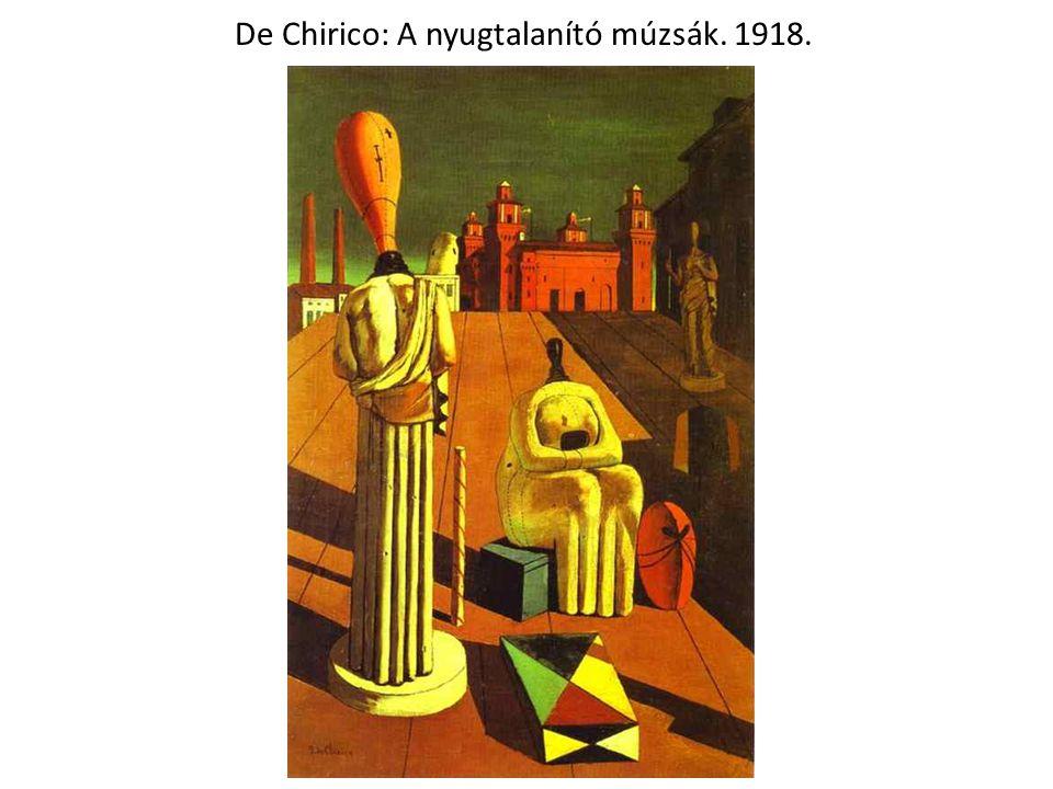 De Chirico: A nyugtalanító múzsák. 1918.