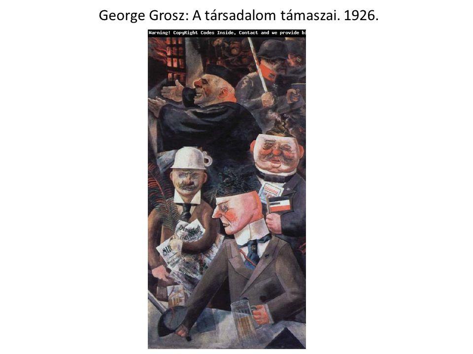 George Grosz: A társadalom támaszai. 1926.