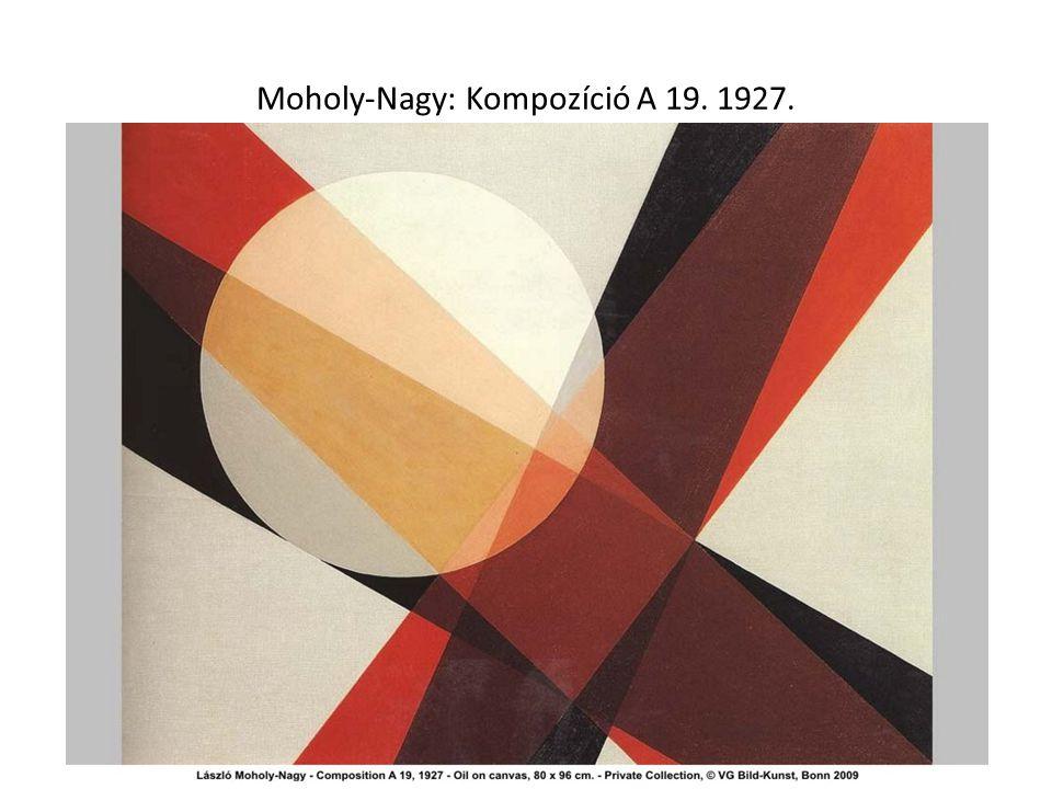 Moholy-Nagy: Kompozíció A 19. 1927.