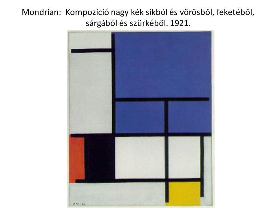 Mondrian: Kompozíció nagy kék síkból és vörösből, feketéből, sárgából és szürkéből. 1921.