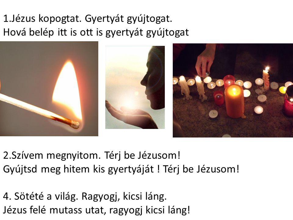1.Jézus kopogtat. Gyertyát gyújtogat.