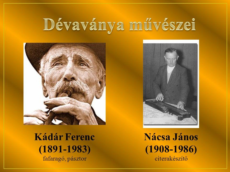 Dévaványa művészei Kádár Ferenc (1891-1983) Nácsa János (1908-1986)