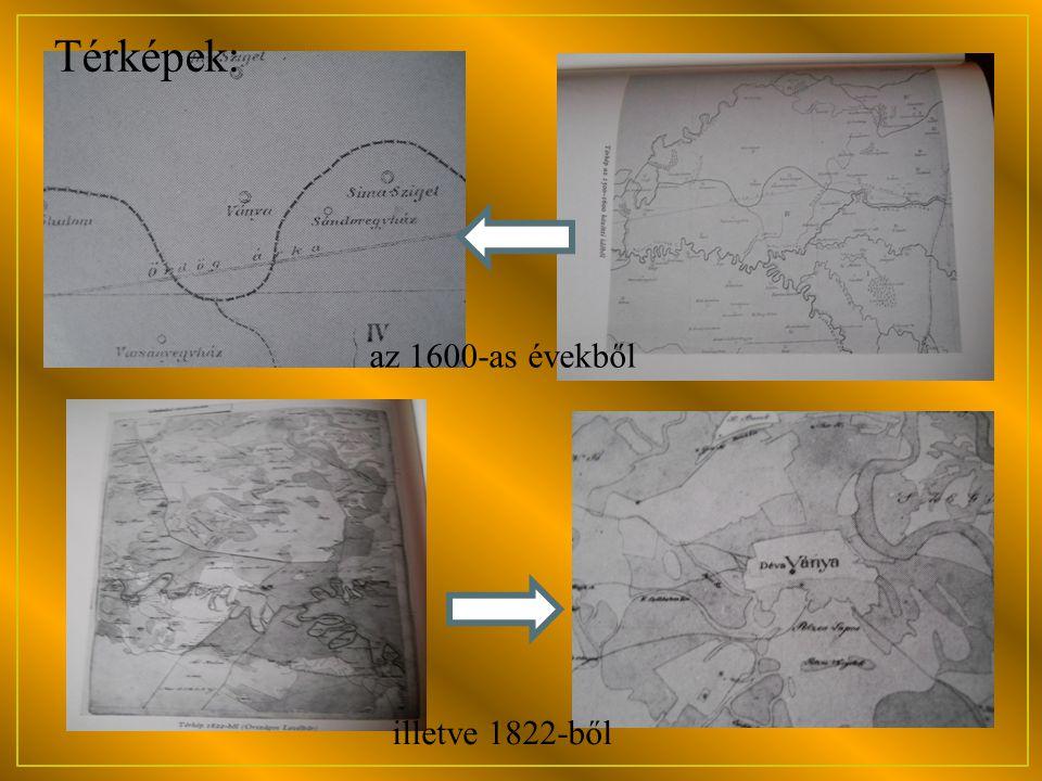 Térképek: az 1600-as évekből illetve 1822-ből
