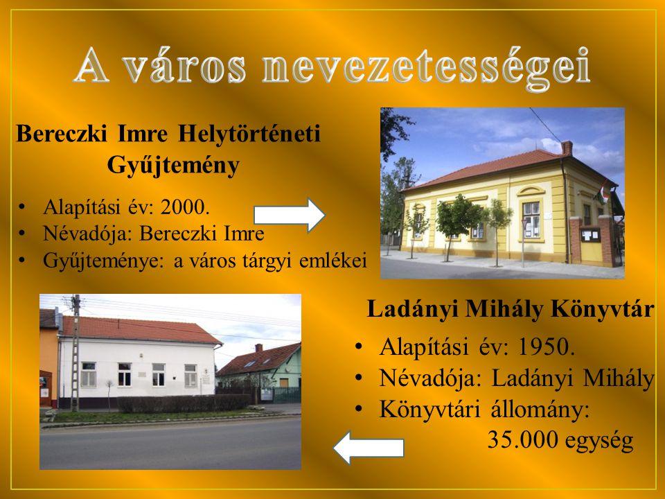 A város nevezetességei Bereczki Imre Helytörténeti Gyűjtemény