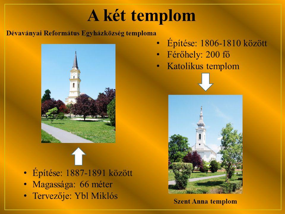 A két templom Építése: 1806-1810 között Férőhely: 200 fő