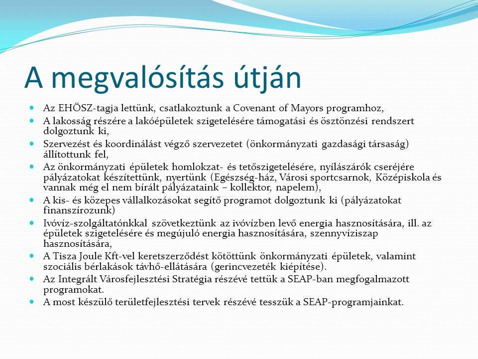 A megvalósítás útján Az EHÖSZ-tagja lettünk, csatlakoztunk a Covenant of Mayors programhoz,