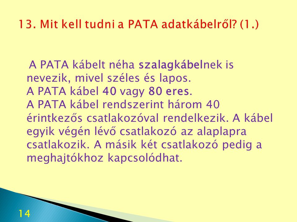 13. Mit kell tudni a PATA adatkábelről (1.)