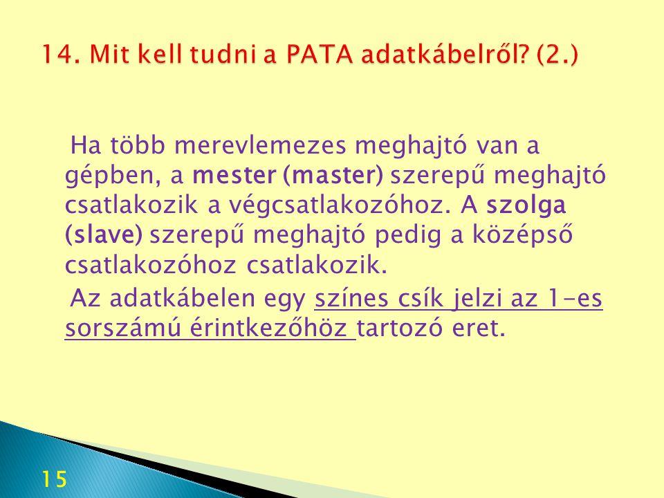 14. Mit kell tudni a PATA adatkábelről (2.)