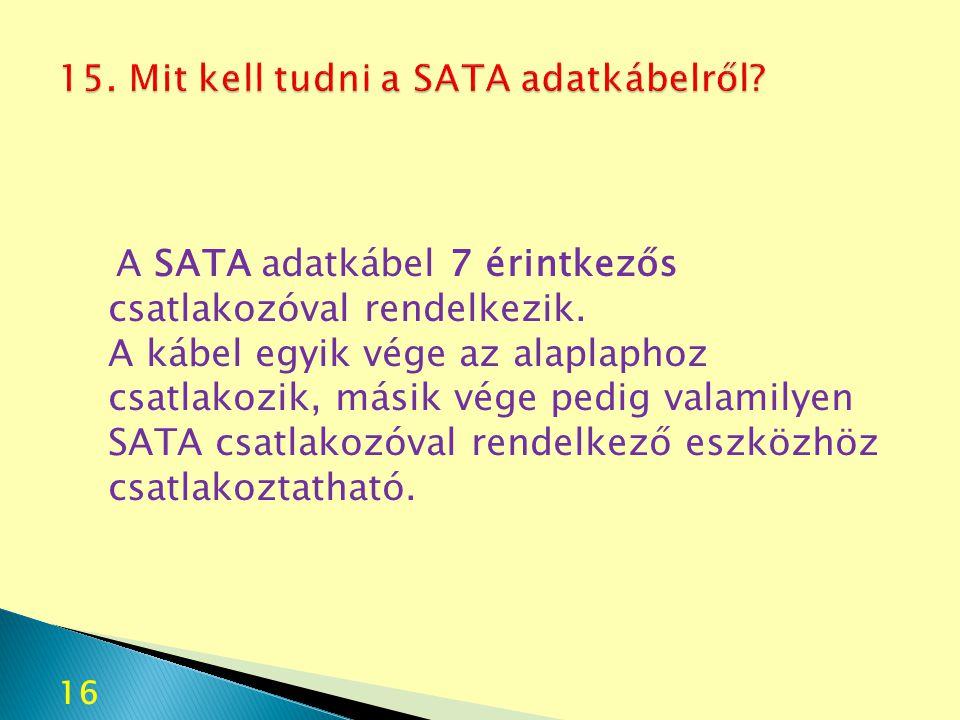 15. Mit kell tudni a SATA adatkábelről