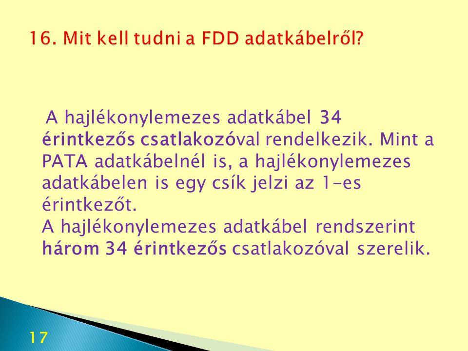 16. Mit kell tudni a FDD adatkábelről