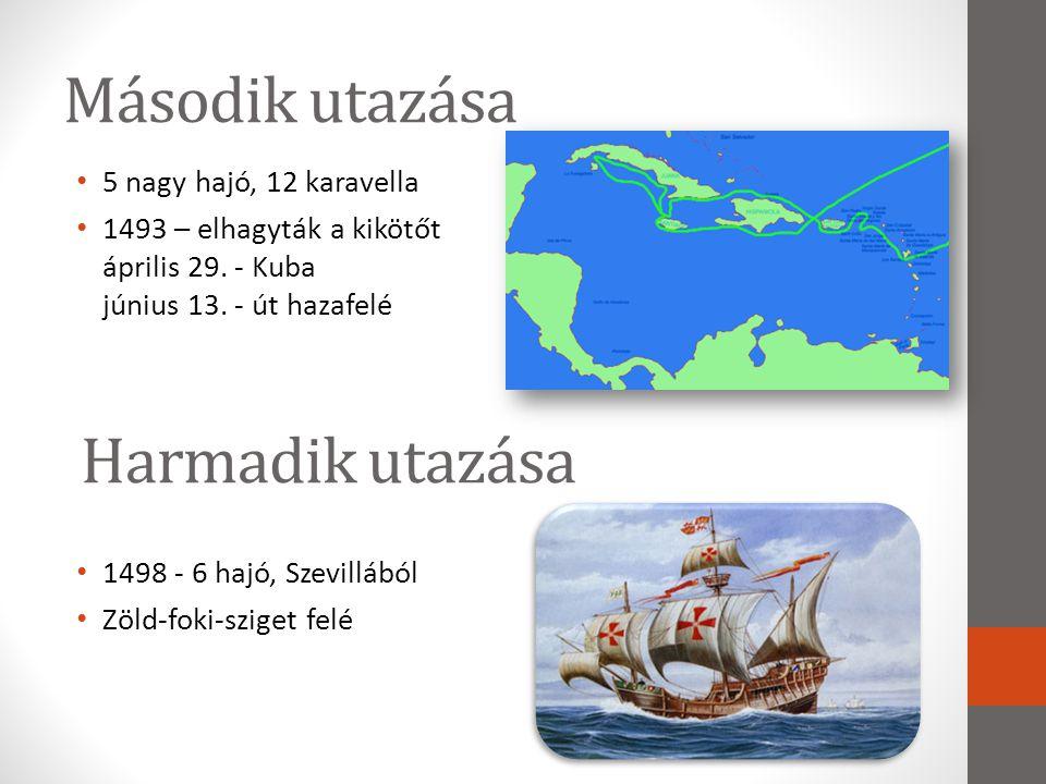 Második utazása Harmadik utazása 5 nagy hajó, 12 karavella