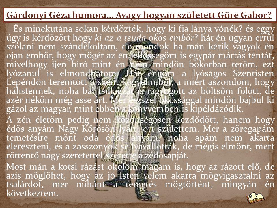 Gárdonyi Géza humora… Avagy hogyan született Göre Gábor