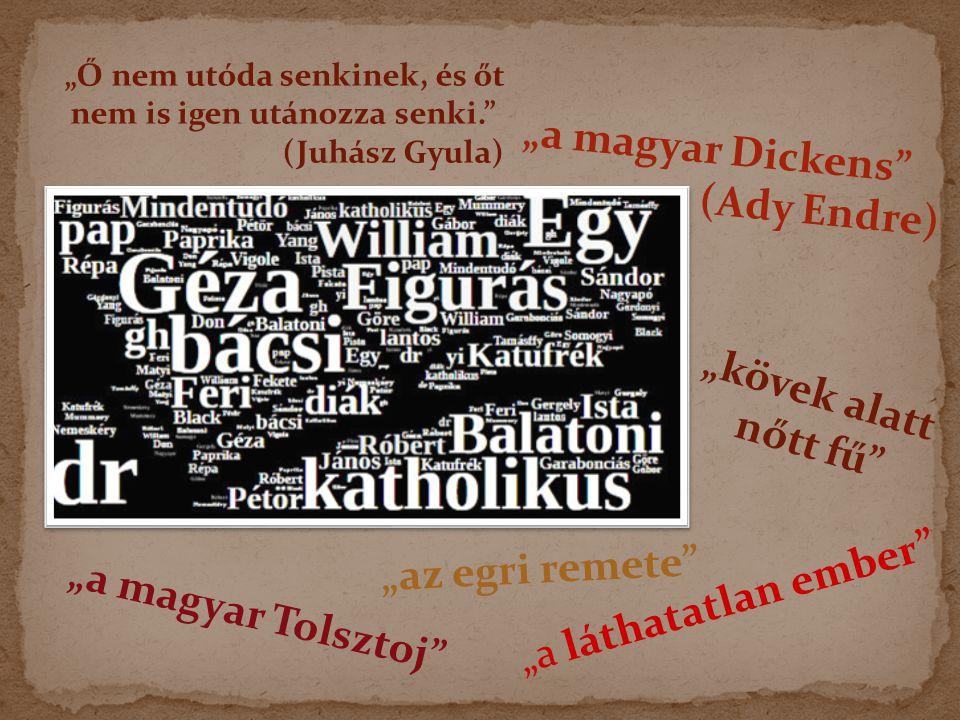 """""""a magyar Dickens (Ady Endre) """"kövek alatt nőtt fű """"az egri remete"""