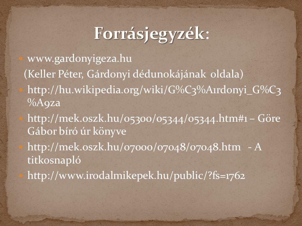 Forrásjegyzék: www.gardonyigeza.hu