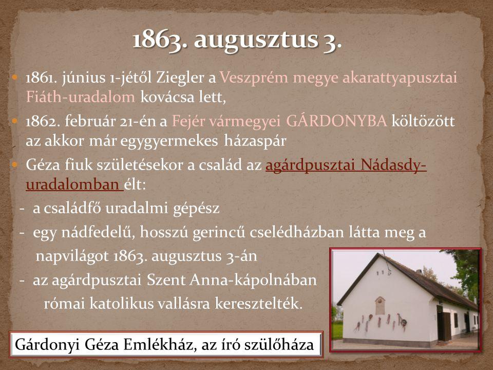 1863. augusztus 3. 1861. június 1-jétől Ziegler a Veszprém megye akarattyapusztai Fiáth-uradalom kovácsa lett,
