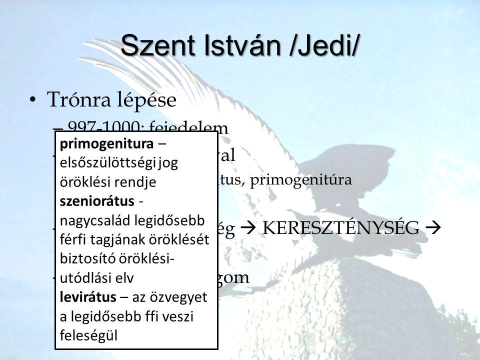 Szent István /Jedi/ Trónra lépése 997-1000: fejedelem