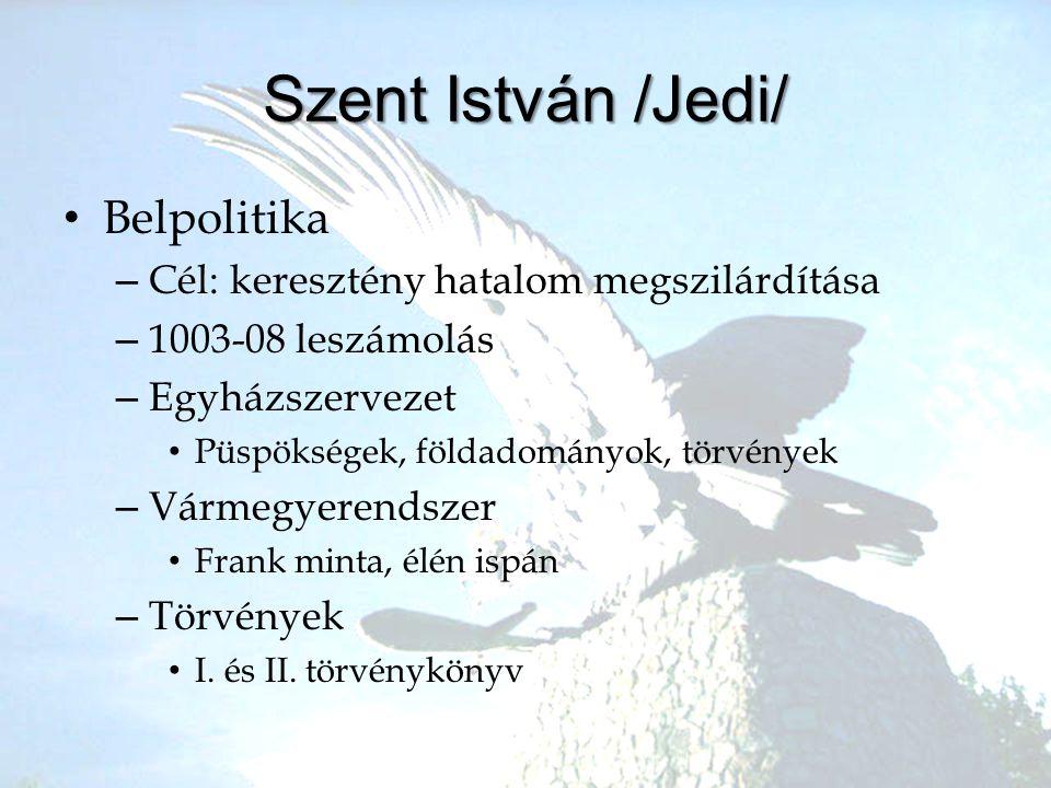 Szent István /Jedi/ Belpolitika