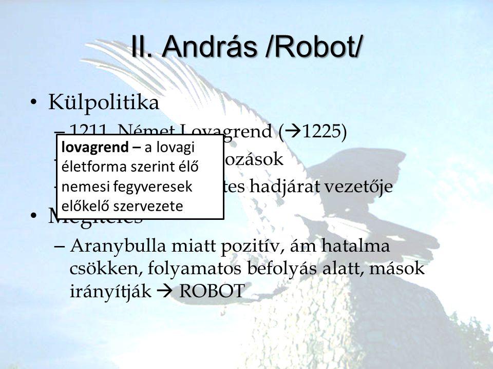 II. András /Robot/ Külpolitika Megítélés 1211. Német Lovagrend (1225)