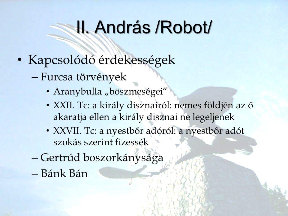 II. András /Robot/ Kapcsolódó érdekességek Furcsa törvények