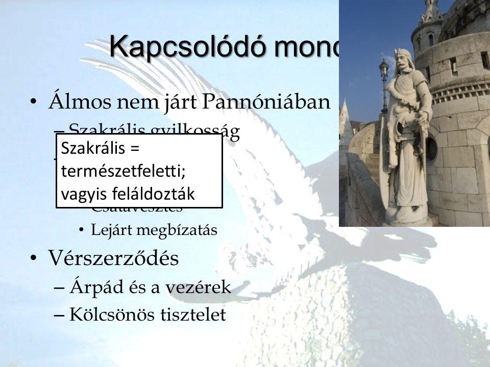 Kapcsolódó mondák Álmos nem járt Pannóniában Vérszerződés