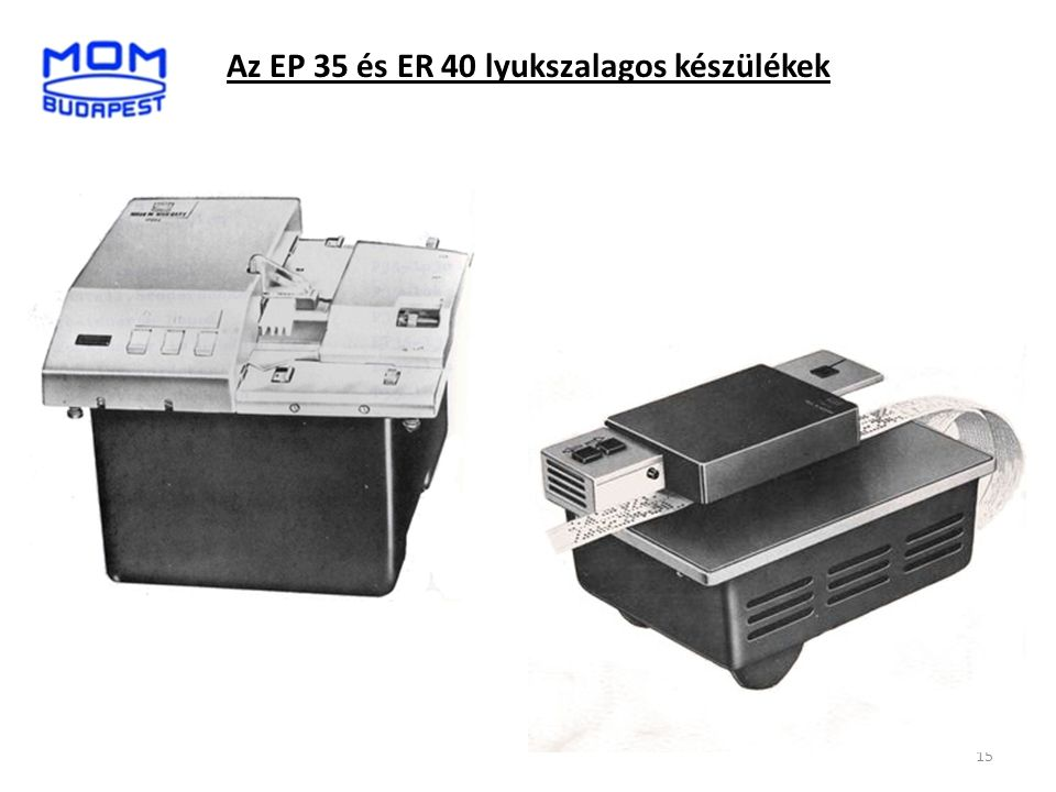 Az EP 35 és ER 40 lyukszalagos készülékek