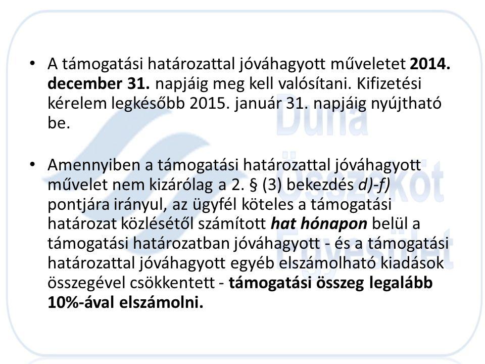 A támogatási határozattal jóváhagyott műveletet 2014. december 31