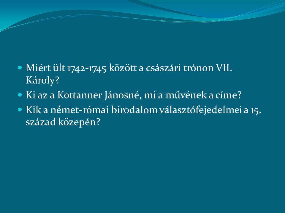 Miért ült 1742-1745 között a császári trónon VII. Károly