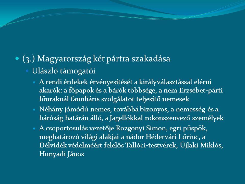 (3.) Magyarország két pártra szakadása