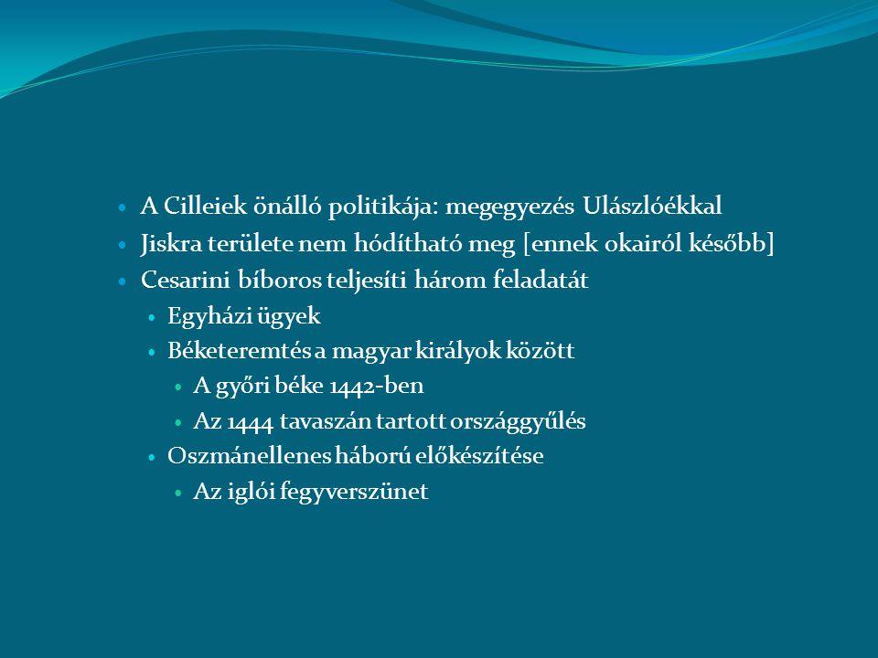 A Cilleiek önálló politikája: megegyezés Ulászlóékkal