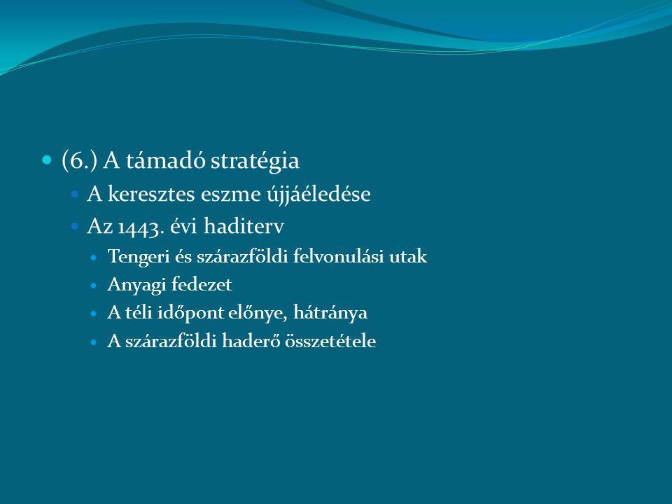 (6.) A támadó stratégia A keresztes eszme újjáéledése