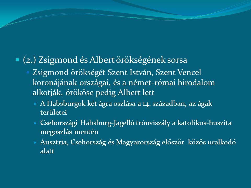 (2.) Zsigmond és Albert örökségének sorsa