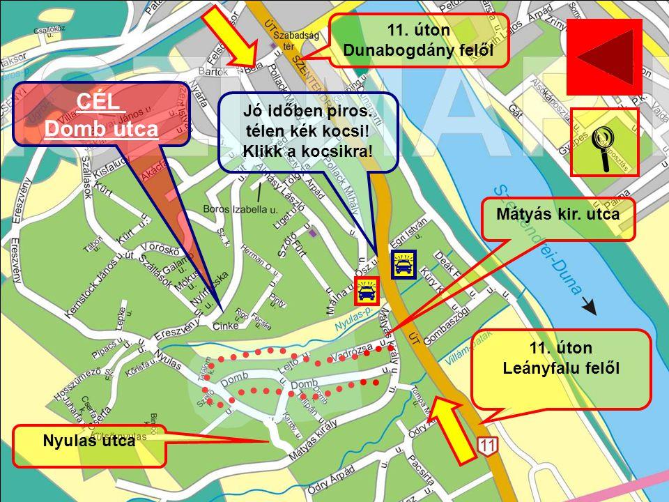    CÉL Domb utca 11. úton Dunabogdány felől Jó időben piros.