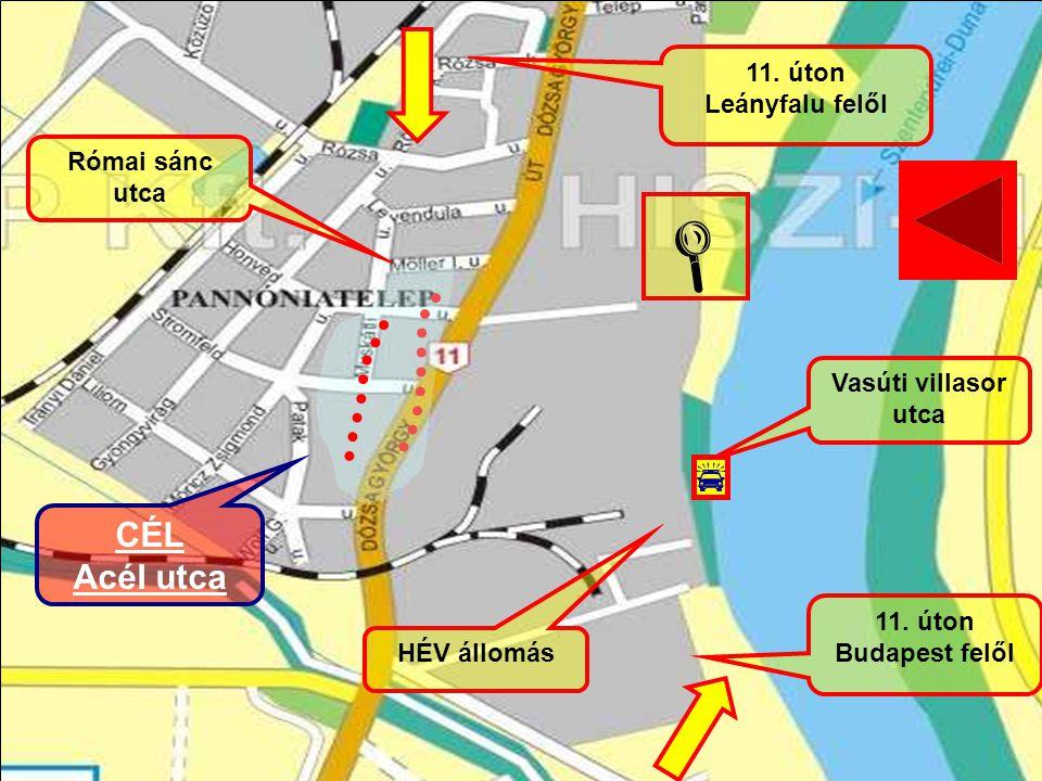   CÉL Acél utca 11. úton Leányfalu felől Római sánc utca