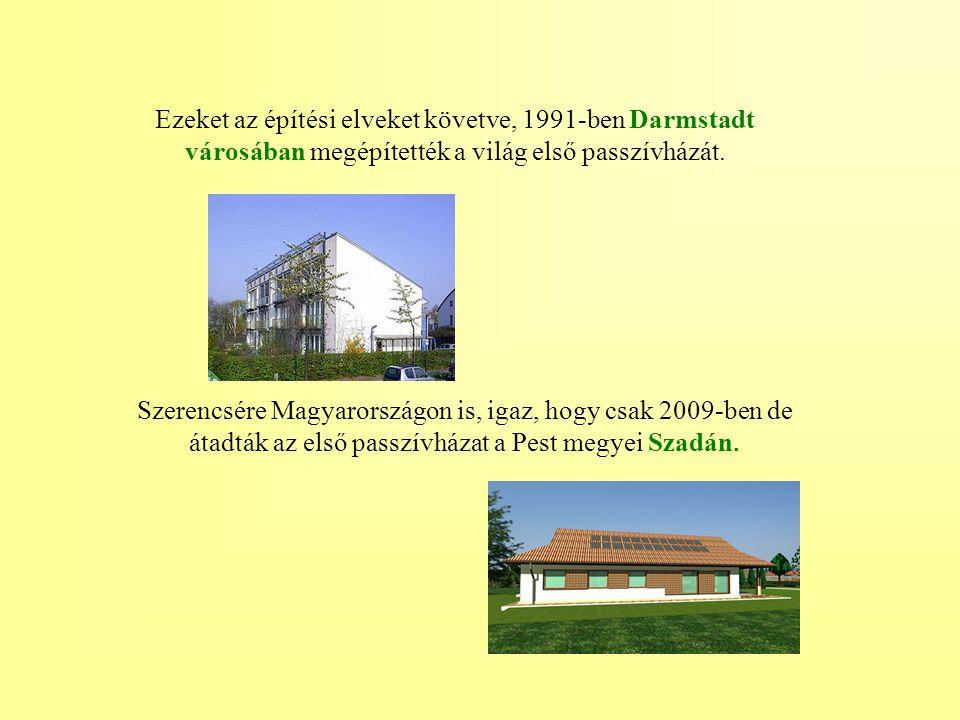 Ezeket az építési elveket követve, 1991-ben Darmstadt városában megépítették a világ első passzívházát.