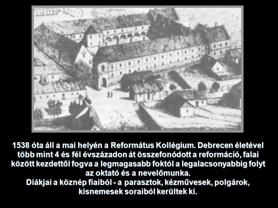 1538 óta áll a mai helyén a Református Kollégium
