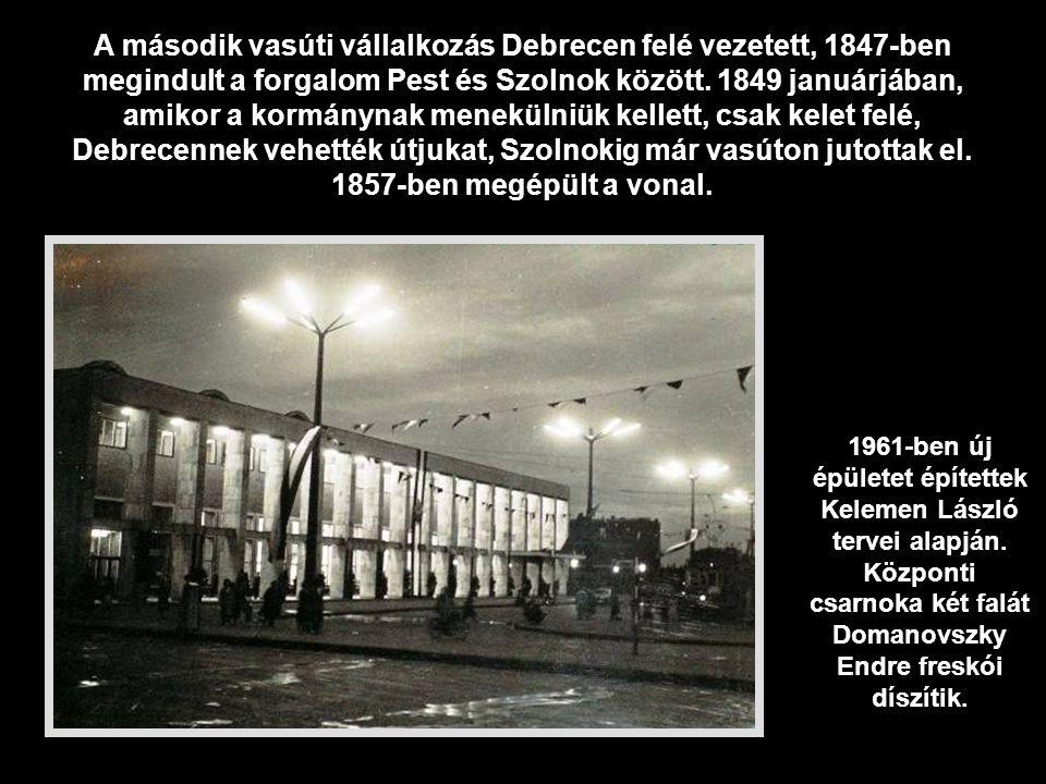 A második vasúti vállalkozás Debrecen felé vezetett, 1847-ben megindult a forgalom Pest és Szolnok között. 1849 januárjában, amikor a kormánynak menekülniük kellett, csak kelet felé, Debrecennek vehették útjukat, Szolnokig már vasúton jutottak el. 1857-ben megépült a vonal.