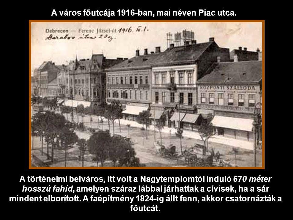 A város főutcája 1916-ban, mai néven Piac utca.